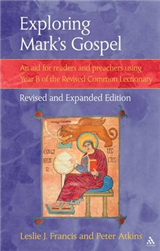 Exploring Mark\'s Gospel: An Aid for Readers and Preachers Using Year B of the Revised Common Lectionary