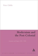 Modernism and the Post-colonial: Literature and Empire 1885-1930