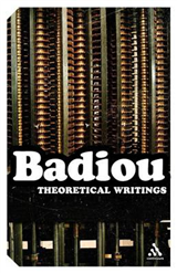 Theoretical Writings: Alain Badiou