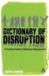 Dictionary of Disruption: A Practical Guide to Behaviour Management