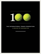 The International Tennis Federation: A Century of Contribution