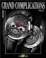 Grand Complications Volume IX: High-Quality Watchmaking, Volume IX: Volume 9