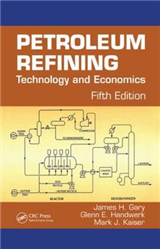 Petroleum Refining: Technology and Economics, Fifth Edition