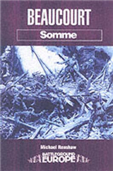 Beaucourt: Battleground Somme