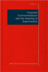 Corporate Environmentalism and the Greening of Organizations