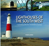 Lighthouses of the South West: A Definitive Guide from Avonmouth to Swanage
