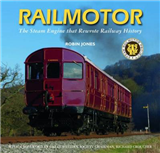 Railmotor: The Steam Engine That Rewrote Railway History