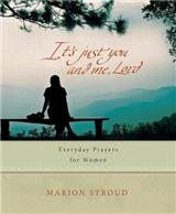 It\'s Just You and Me, Lord: Everyday Prayers for a Woman\'s Life