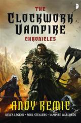 Clockwork Vampire Chronicles: Kell\'s Legend; Soul Stealers; Vampire Warlords