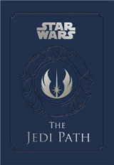 Star Wars - the Jedi Path: A Manual for Students of the Forc