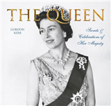 The Queen: Secrets & Celebrations of Her Majesty