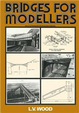 Bridges for Modellers: An Illustrated Record of Railway Bridges