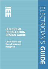 Electrical Installation Design Guide: Calculations for Electricians and Designers