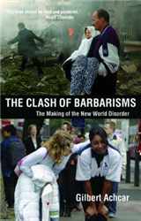 Clash of Barbarisms: The Making of the New World Disorder