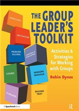 The Group Leader\'s Toolkit: Activities and Strategies for Working with Groups