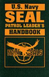 U.S. Navy SEAL Patrol Leader's Handbook