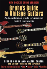 Gruhn\'s Guide to Vintage Guitars: An Identification Guide for American Fretted Instruments