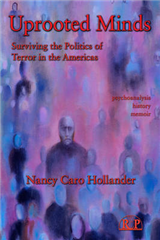 Uprooted Minds: Surviving the Politics of Terror in the Americas