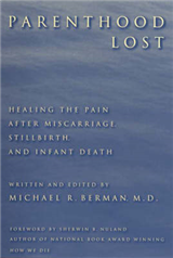 Parenthood Lost: Healing the Pain After Miscarriage, Stillbirth and Infant Death