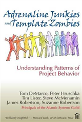 Adrenaline Junkies and Template Zombies: Understanding Patterns of Project Behavior