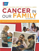 Cancer in Our Family: Helping Children Cope With a Parent\'s Illness