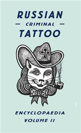 Russian Criminal Tattoo Encyclopaedia Vol.II