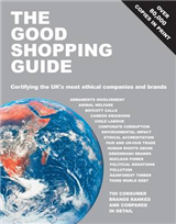 The Good Shopping Guide: Certifying the UK\'s Most Ethical Companies and Brands