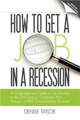 How to Get a Job in a Recession: a Comprehensive Guide to Job Hunting in the 21st Century, Complete with Masses of Free Downloadable Bonuses