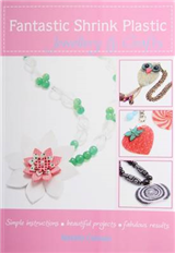 Fantastic Shrink Plastic Jewellery and Crafts