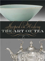 Steeped in History: The Art of Tea