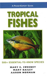 Tropical Fishes, a PocketExpert Guide: 500+ Essential-to-Know Species