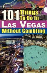 101 Things to Do in Las Vegas Without Gambling