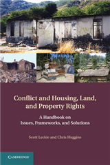 Conflict and Housing, Land and Property Rights: A Handbook on Issues, Frameworks and Solutions