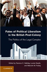 Fates of Political Liberalism in the British Post-Colony: The Politics of the Legal Complex