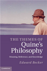 The Themes of Quine\'s Philosophy: Meaning, Reference, and Knowledge