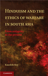 Hinduism and the Ethics of Warfare in South Asia: From Antiquity to the Present