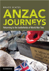 Anzac Journeys: Returning to the Battlefields of World War Two