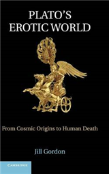 Plato\'s Erotic World: From Cosmic Origins to Human Death