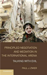 Principled Negotiation and Mediation in the International Ar