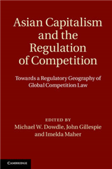 Asian Capitalism and the Regulation of Competition: Towards a Regulatory Geography of Global Competition Law
