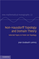 New Mathematical Monographs: Series Number 22: Non-Hausdorff Topology and Domain Theory: Selected Topics in Point-Set Topology