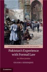 Pakistan\'s Experience with Formal Law: An Alien Justice
