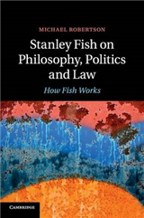 Stanley Fish on Philosophy, Politics and Law