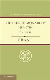 French Monarchy 1483-1789: Volume 2