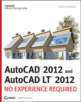 AutoCAD and AutoCAD LT: No Experience Required: 2012