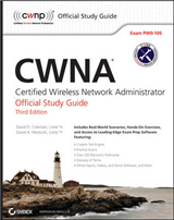 Cwna: Certified Wireless Network Administrator Official Study Guide, 3E (Exam Pw0-105)