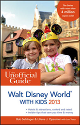 The Unofficial Guide to Walt Disney World with Kids: 2013