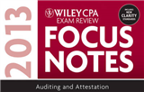 Wiley CPA Examination Review 2013 Focus Notes: Auditing and Attestation