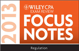 Wiley CPA Examination Review 2013 Focus Notes: Regulation