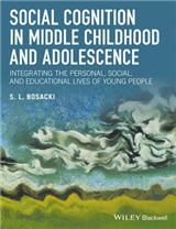 Social Cognition in Middle Childhood and Adolescence: Integrating the Personal, Social, and Educational Lives of Young People